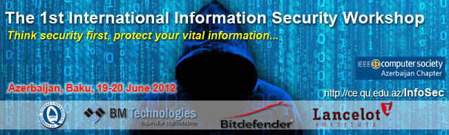 The 1-st International Information Security Workshop -  Public Awareness on Information Security